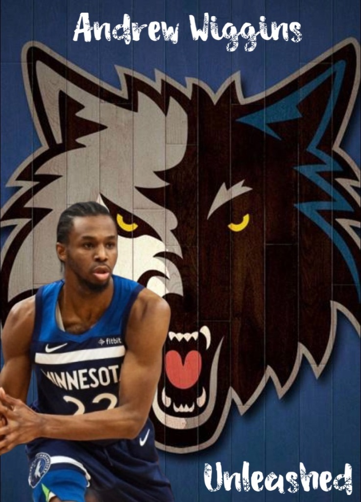 Andrew Wiggins has finally been unleashed.